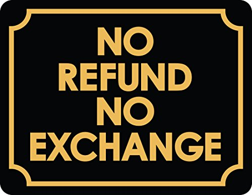 No refunds or exchanges